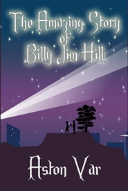 The Amazing Story of Billy Jim Hill cover image