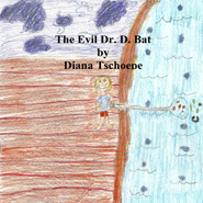 The Evil Dr. D. Bat by Diana Tschoepe cover image