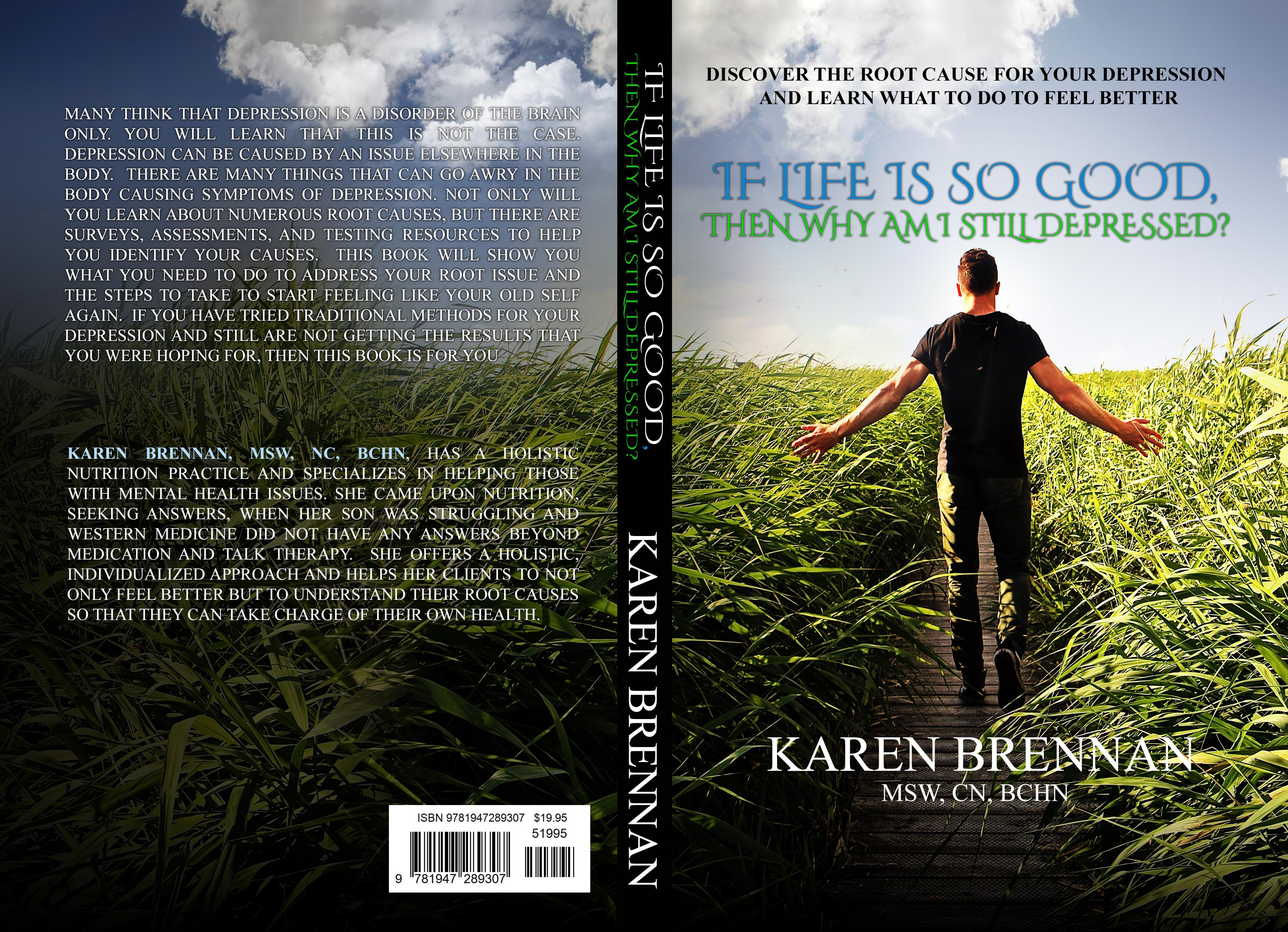 If My Life is So Good, Then Why AM I Still Depressed? Discover the root cause to your depression and leanr what to do to feel better cover image