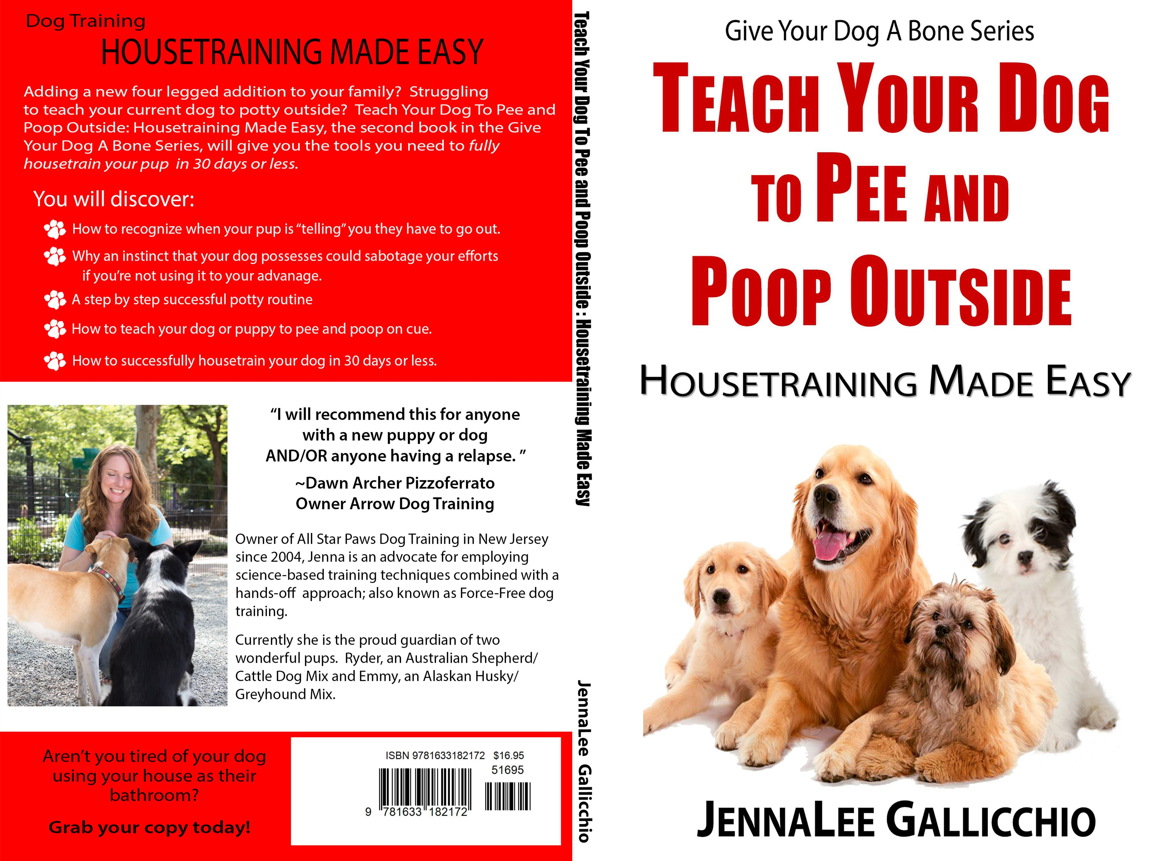 ... Teach Your Dog To Pee and Poop Outside: Housetraining Made Easy cover image