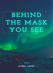 Behind the Mask You See cover image
