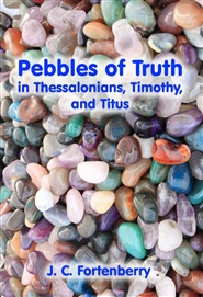 Pebbles of Truth in Thessalonians, Timothy, and Titus cover image