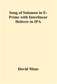 Song of Solomon in E-Prime with Interlinear Hebrew in IPA cover image