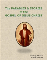 The Parables & Stories of the Gospel of Jesus Christ cover image