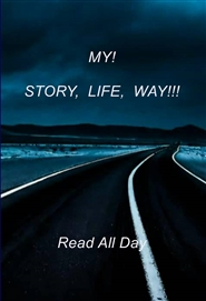 MY!     STORY, LIFE, WAY!!! cover image