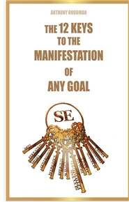 12 Keys to the MANIFESTATION of Any Goal cover image