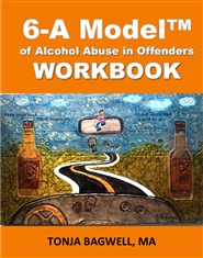 6-A Model of Alcohol Abuse in Offenders Workbook cover image
