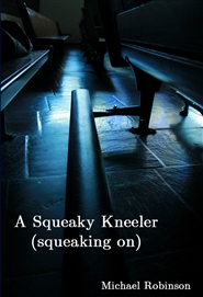A Squeaky Kneeler (squeaking on) cover image