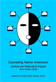 Counseling Native Americans:Spiritual and Multicultural Insights from Swan Circle cover image