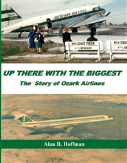 Up There With the Biggest: The Story of Ozark Airlines cover image