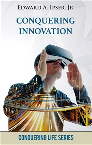Conquering Innovation: How to Create Valuable Solutions cover image