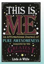 THIS IS ME:  An Affirmations Journal of Pure Awesomeness cover image