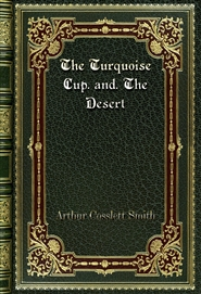 The Turquoise Cup. and. The Desert cover image