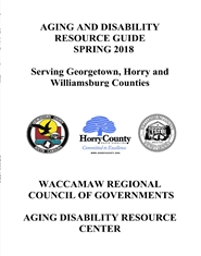 AGING AND DISABILITY RESOURCE GUIDE SPRING 2018 Serving Georgetown, Horry and Williamsburg Counties cover image