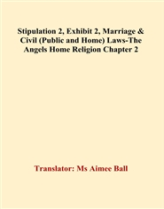 Stipulation 2, Exhibit 2, Marriage & Civil (Public and Home) Laws-The Angels Home Religion Chapter 2 cover image