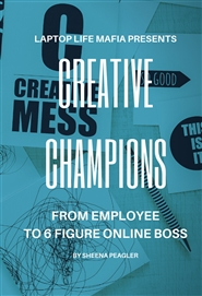 Creative Champions From Employee To Six Figure Online Boss cover image