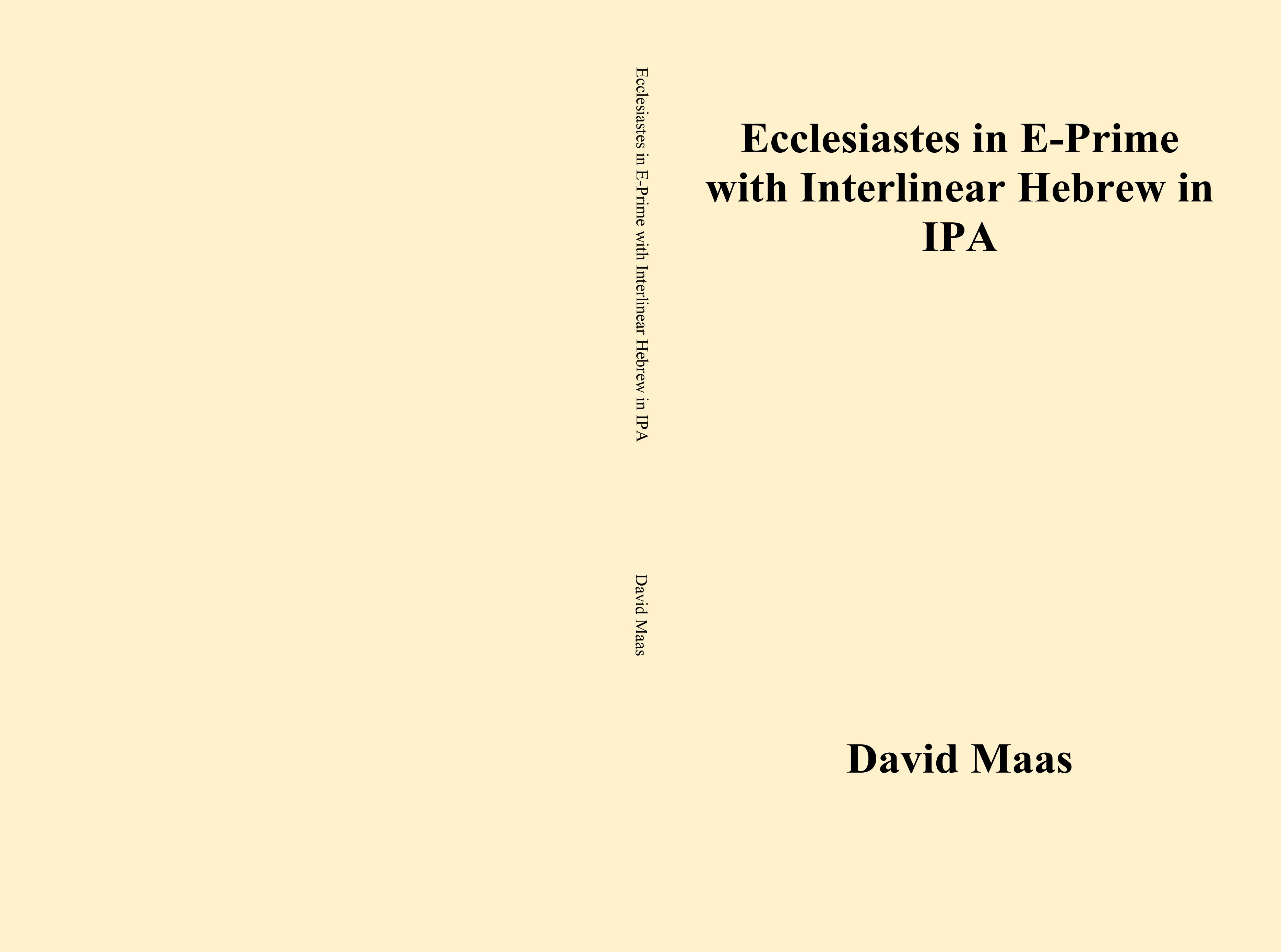 Ecclesiastes in E-Prime with Interlinear Hebrew in IPA cover image