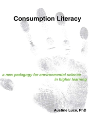 Consumption Literacy: A New Pedagogy for Environmental Science in Higher Learning cover image