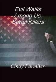 Evil Walks Among Us: Serial Killers cover image