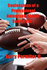Confessions of a Professional Autograph Hound: Sports Vol 1 cover image
