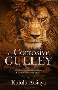 The Corrosive Gulley Curruption is a Way of Life cover image