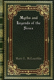 Myths and Legends of the Sioux cover image