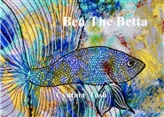 Ben The Betta  cover image