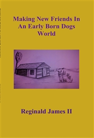 Making New Friends In An Early Born Dogs World cover image