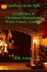 Christmas in the Hills A Collection of Christmas Memories of White County, Georgia cover image