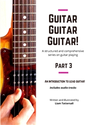 Guitar Guitar Guitar! A structured and comprehensive series on guitar playing - Part 3 - Introduction to lead guitar! cover image