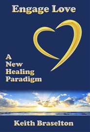 Engage Love - A New Healing Paradigm cover image