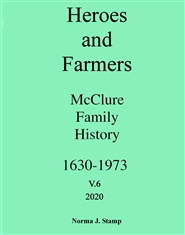 Heroes and Farmers - McClure Family History 1630-1973 cover image