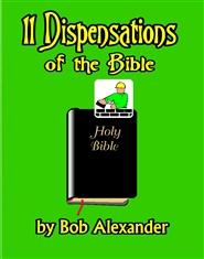 The 11 Dispensations of the Bible cover image