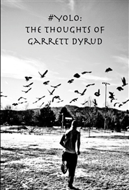 #YOLO: The Thoughts of Garrett Dyrud cover image
