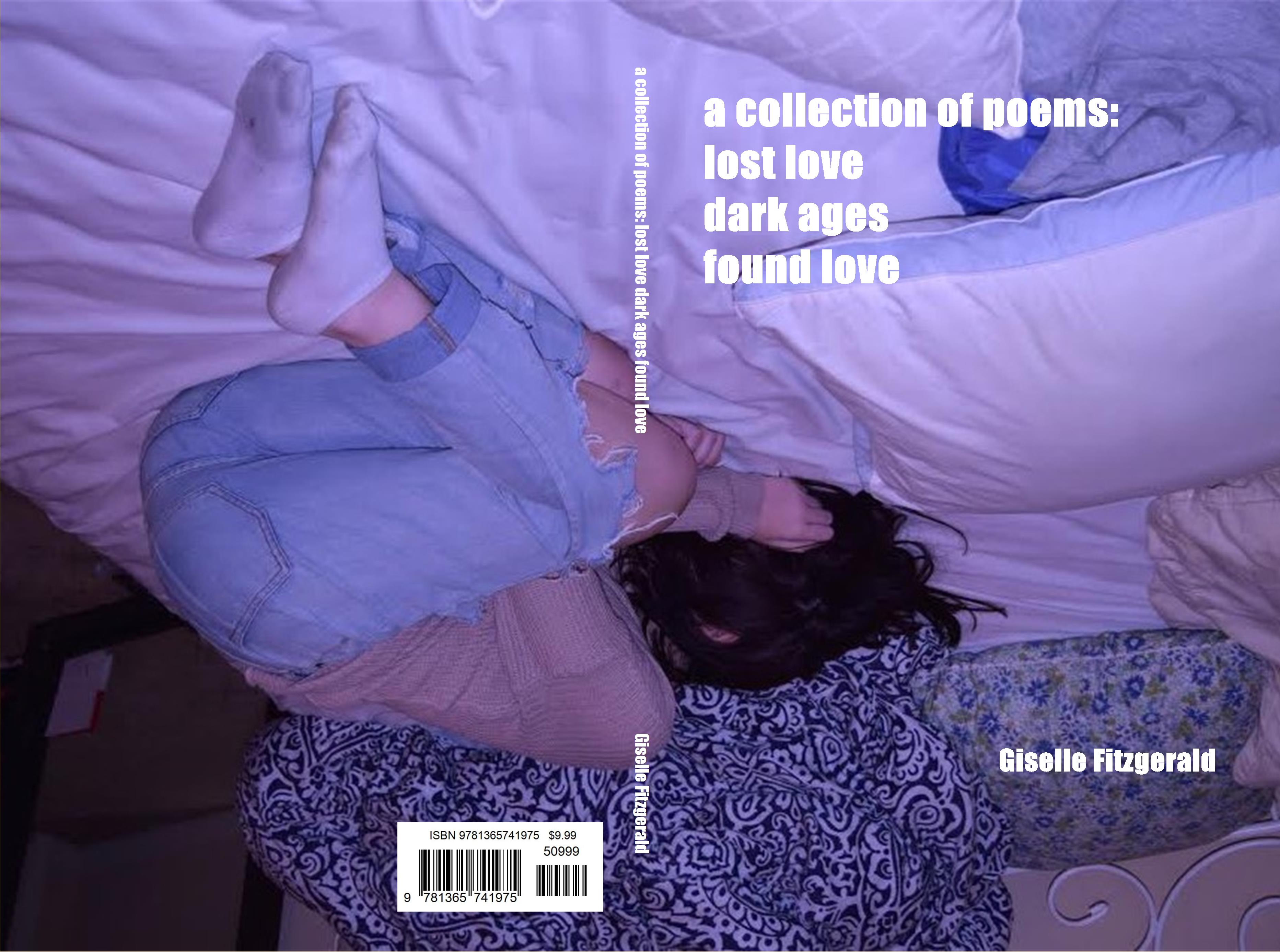 a collection of poems: lost love dark ages found love by