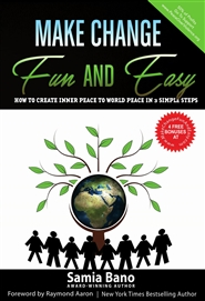 Make Change Fun And Easy: How to Create Inner Peace to World Peace in 3 Simple Steps cover image