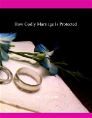 How Godly Marriage Is Protected cover image