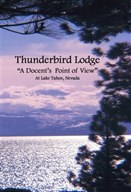 "Thunderbird Lodge ""A Docents Point Of View"" cover image"