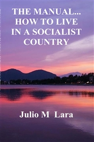 THE MANUAL... HOW TO LIVE IN A SOCIALIST COUNTRY cover image