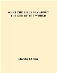 WHAT THE BIBLE SAY ABOUT THE END OF THE WORLD cover image