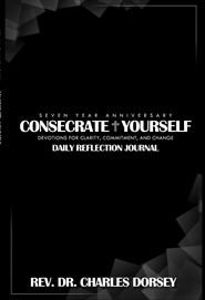 Consecrate Yourself Reflection Journal 7 Yr. Edition cover image