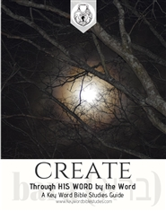 CREATE- Through HIS WORD by the Word: A Key Word Bible Studies Guide cover image