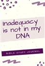 Inadequacy is NOT in my DNA cover image