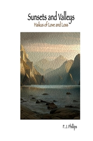 Sunsets and Valleys: Haikus of Love and Loss cover image
