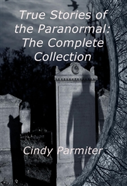 True Stories of the Paranormal: The Complete Collection cover image