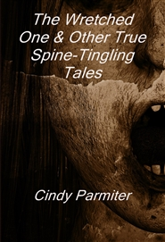 The Wretched One & Other True Spine-Tingling Tales cover image