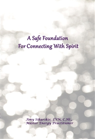 A Safe Foundation For Connecting With Spirit cover image