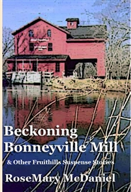 Beckoning Bonneyville Mill & other Fruithills Suspense Stories - Vol. 2 cover image