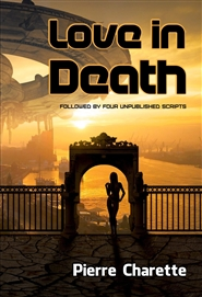 Love in Death (Followed by four unpublished scripts) cover image