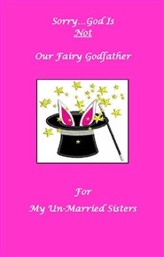 Sorry...God Is Not Our Fairy Godfather cover image